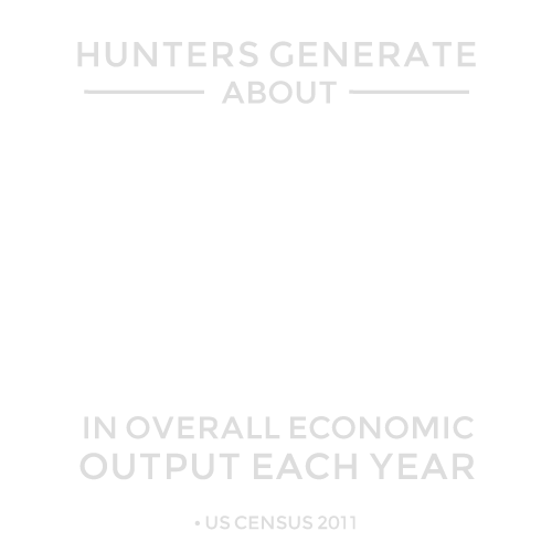 Hunters generate about $90 billion in overall economic output each year.